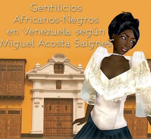 Enrique Alí González Ordosgoitti.-Gentilicios Africanos-Negros en Venezuela, según Miguel Acosta Saignes.
