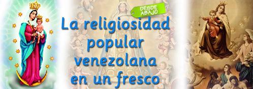 Enrique Alí González Ordosgoitti.-La Religiosidad Popular Venezolana en un Fresco. Virgen: Carmen, Valle, Chiquinquirá (Colombia, Maracaibo y Aregue), Pastores, Reyes Magos y Año Viejo.