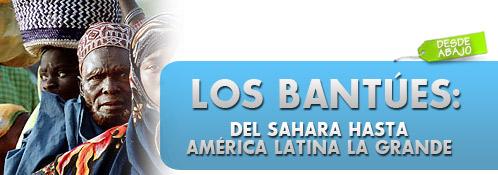 Enrique Alí González Ordosgoitti.-Los Bantúes: del Sáhara hasta América Latina La Grande.